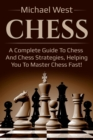 Chess : A complete guide to Chess and Chess strategies, helping you to master Chess fast! - eBook