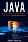 JAVA : Java Programming for beginners teaching you basic to advanced JAVA programming skills! - eBook