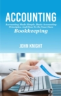 Accounting : Accounting made simple, basic accounting principles, and how to do your own bookkeeping - eBook