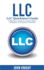 LLC : LLC Quick start guide - A beginner's guide to Limited liability companies, and starting a business - eBook