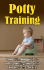 Potty Training : The ultimate guide to potty training your child fast and effectively! - eBook
