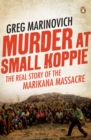 Murder at Small Koppie : The real story of the Marikana Massacre - eBook