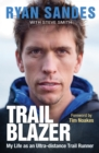 Trail Blazer : My Life as an Ultra-distance Runner - eBook