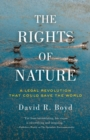 The Rights Of Nature : A Legal Revolution That Could Save the World - Book