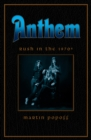 Anthem: Rush In The 70s - Book
