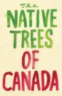 The Native Trees of Canada - Book