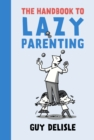 The Handbook To Lazy Parenting - Book