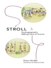 Stroll : Psychogeographic Walking Tours of Toronto - eBook