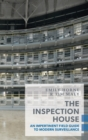 The Inspection House : An Impertinent Field Guide to Modern Surveillance - eBook