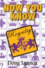 Now You Know Royalty - eBook