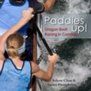 Paddles Up! : Dragon Boat Racing in Canada - eBook