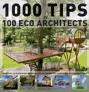 1000 Tips by 100 Eco Architects : Guidelines on Sustainable Architecture from the World's Leading Eco-architecture Firms - Book