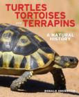Turtles, Tortoises and Terrapins: A Natural History - Book