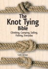Knot Tying Bible: Climbing, Camping, Sailing, Fishing, Everyday - Book
