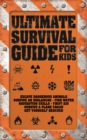 Ultimate Survival Guide for Kids - Book
