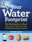 Your Water Footprint : The Shocking Facts About How Much Water We Use to Make Everyday Products - eBook