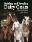 Raising and Keeping Dairy Goats: A Practical Guide - Book