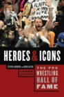 The Pro Wrestling Hall Of Fame : Heroes and Icons - eBook