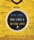 Blue Lines, Goal Lines & Bottom Lines : Hockey Contracts and Historical Documents from the Collection of Allan Stitt - eBook