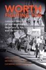 Worth Fighting for : Canada's Tradition of War Resistance from 1812 to the War on Terror - Book