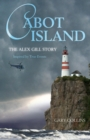 Cabot Island : The Alex Gill Story - eBook