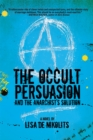 The Occult Persuasion and the Anarchist's Solution - eBook