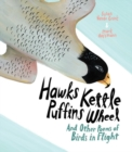 Hawks Kettle, Puffins Wheel : And Other Poems of Birds in Flight - Book