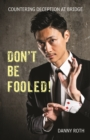 Don't Be Fooled! Countering Deception at Bridge - Book