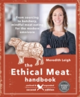 The Ethical Meat Handbook, Revised and Expanded 2nd Edition : From sourcing to butchery, mindful meat eating for the modern omnivore - eBook