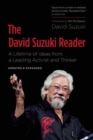 The David Suzuki Reader : A Lifetime of Ideas from a Leading Activist and Thinker - Book