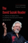The David Suzuki Reader : A Lifetime of Ideas from a Leading Activist and Thinker - eBook