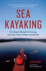 Sea Kayaking : The Classic Manual for Touring, from Day Trips to Major Expeditions - eBook