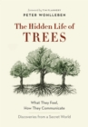 The Hidden Life of Trees : What They Feel, How They Communicate-Discoveries from A Secret World - eBook