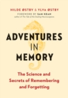 Adventures in Memory : The Science and Secrets of Remembering and Forgetting - eBook
