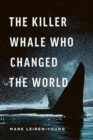 The Killer Whale Who Changed the World - Book