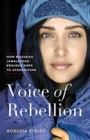 Voice of Rebellion : How Mozhdah Jamalzadah Brought Hope to Afghanistan - Book