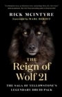 The Reign of Wolf 21 : The Saga of Yellowstone's Legendary Druid Pack - eBook