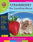 Strawberry, The Travelling Mouse Gr. K-2 - eBook