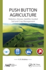 Push Button Agriculture : Robotics, Drones, Satellite-Guided Soil and Crop Management - eBook