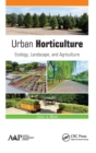Urban Horticulture : Ecology, Landscape, and Agriculture - Book