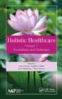 Holistic Healthcare : Possibilities and Challenges Volume 2 - Book
