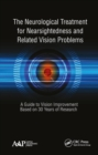 The Neurological Treatment for Nearsightedness and Related Vision Problems : A Guide to Vision Improvement Based on 30 Years of Research - Book