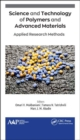 Science and Technology of Polymers and Advanced Materials : Applied Research Methods - Book