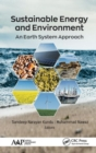 Sustainable Energy and Environment : An Earth System Approach - Book