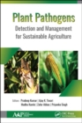 Plant Pathogens : Detection and Management for Sustainable Agriculture - Book