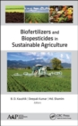 Biofertilizers and Biopesticides in Sustainable Agriculture - Book