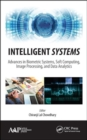 Intelligent Systems : Advances in Biometric Systems, Soft Computing, Image Processing, and Data Analytics - Book