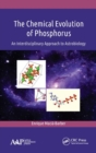 The Chemical Evolution of Phosphorus : An Interdisciplinary Approach to Astrobiology - Book