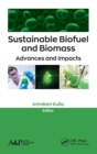 Sustainable Biofuel and Biomass : Advances and Impacts - Book