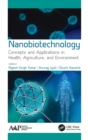 Nanobiotechnology : Concepts and Applications in Health, Agriculture, and Environment - Book
